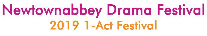 Newtownabbey Drama Festival 2019 1-Act Festival An Antrim and Newtownabbey Borough Council Arts Event